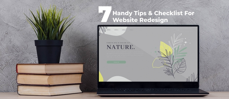 7 Handy Tips & Checklist For Website Redesign